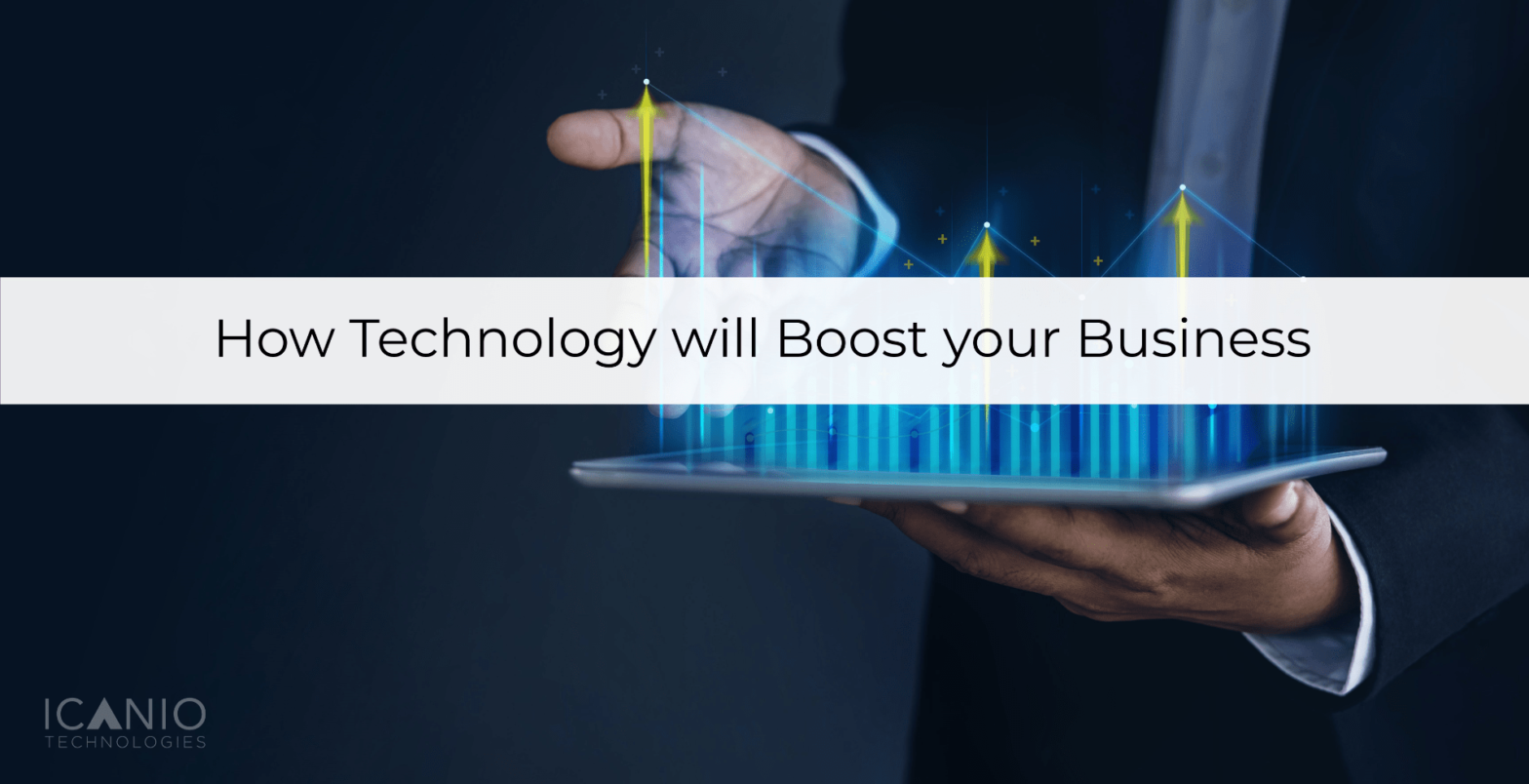 Boosting your business with technology